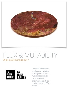 Laura Mema. Flux & Mutability