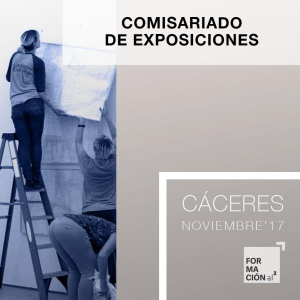 Curso Comisariado de Exposiciones en Cáceres [20H / Noviembre'17]