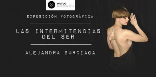 Alejandra Burciaga, Las intermitencias del ser