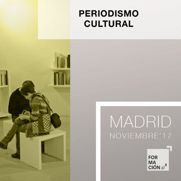 Curso Periodismo Cultural [Madrid / 20H / Noviembre'17]