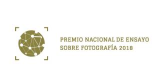 PREMIO NACIONAL DE ENSAYO SOBRE FOTOGRAFÍA 2018