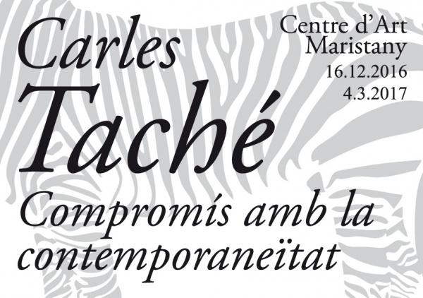 Carles Taché. Compromís amb la contemporaneïtat