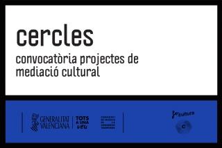 Cercles. Convocatòria projectes de mediació cultural