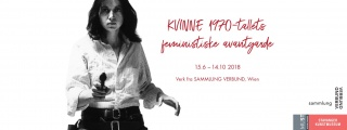 WOMAN The Feminist Avant-Garde of the 1970s. Works from the SAMMLUNG VERBUND Collection, Vienna