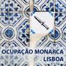 Ocupação Monarca - Lisboa