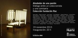 Alrededor de una pasión. Diálogo entre un coleccionista y una comisaria. Colección fundación Rac