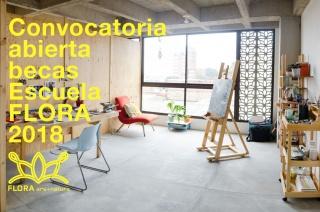 BECAS PARA ARTISTAS EN RESIDENCIA ESCUELA FLORA 2018