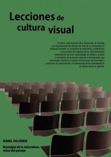 Lecciones de Cultura Visual: Isabel Velverde. Nostalgia de la naturaleza, ruina del paisaje