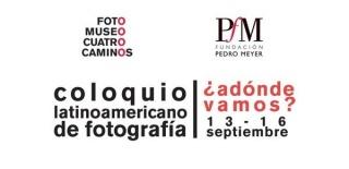 Coloquio Latinoamericano de Fotografía: ¿Adónde vamos?