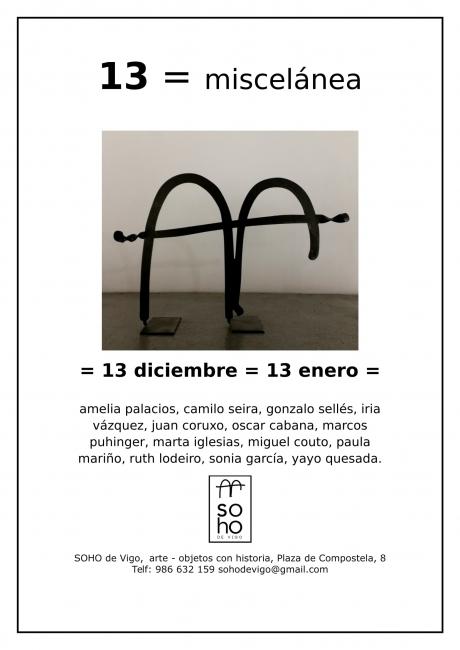 cartel 13 = miscelánea | Ir al evento: '13 = miscelánea'. Exposición de Escultura, Fotografía, Pintura en Soho de Vigo / Vigo, Pontevedra, España