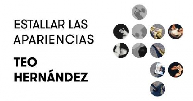 Estallar las apariencias. Teo Hernández