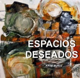 ESPACIOS DESEADOS_KATIA MUÑOZ ARTE