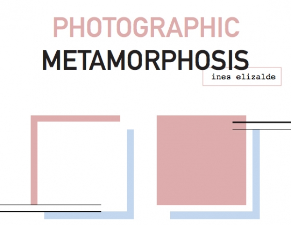 Inés Elizalde. Photographic Metamorphosis