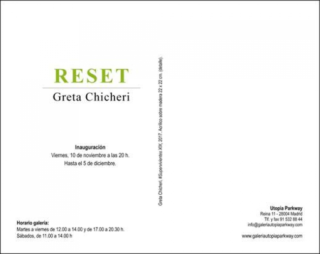 Greta Chicheri. Reset | Ir al evento: 'Reset'. Exposición en Utopia Parkway / Madrid, España