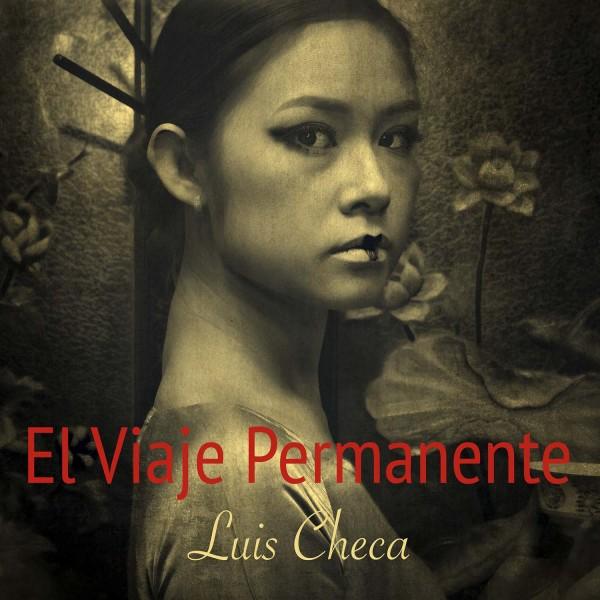 El Viaje Permanente. Luis Checa