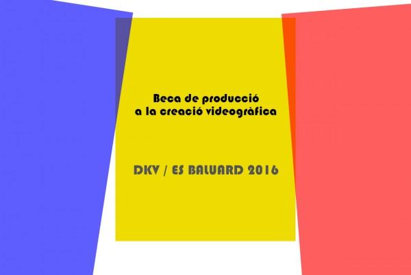 II Beca de producción a la creación videográfica DKV/Es Baluard 2016